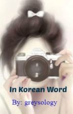 Korean Word Of The Day by greysology