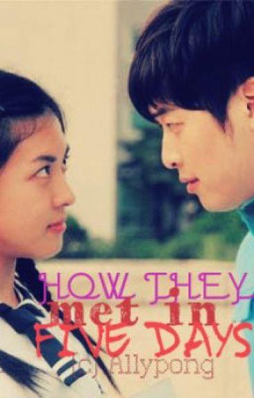 How they met in Five Days