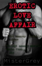 Erotic Love Affair by xxxChristianGreyxxx