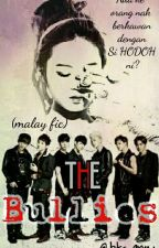 [COMPLETE] The Bullies (Malay fic) by bts-army