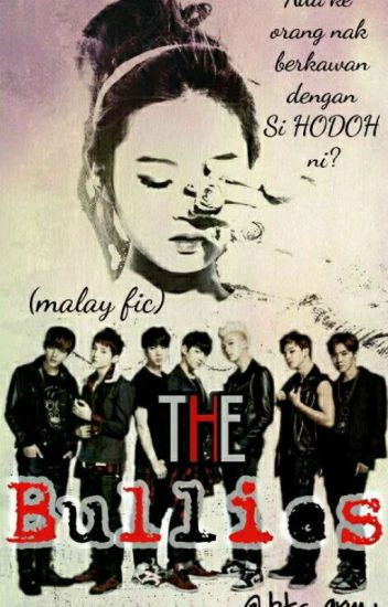 [COMPLETE] The Bullies (Malay fic)