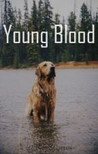 Young Blood [n.h. au] SUSTABDYTA by ReyStories
