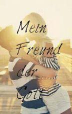 Mein Frund, der Gott by larissa001