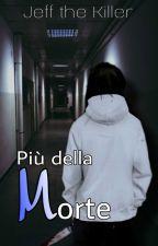 Jeff The Killer - Più della Morte (In Revisione) by I3venticinque