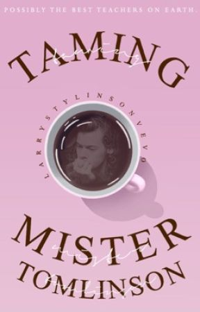taming mr.tomlinson [larry stylinson] ✔️ by makemadej
