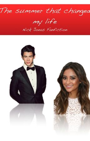 The summer that changed my life (Nick Jonas fan fiction) by Elinofsweden