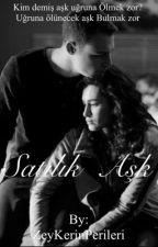 SATILIK AŞK by ZeyKerinPerileri