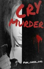 Cry Murder by Pink_Cheer_Girl