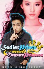 Sadist Prince meets Demure Princess ★(COMPLETED)★ by MinozInfinity