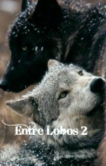 Entre Lobos 2