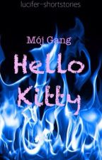 Mój Gang ~ Hello Kitty 『PORZUCONE』 by lucifer-shortstories