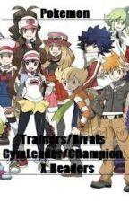 Pokémon human/Pokémon trainers x reader (oneshots) by MexicanFangirl28