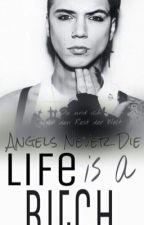 Life is a Bitch by MaryAnndySixx