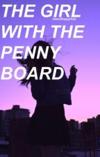 The Girl With The Penny Board (An O2L fanfic) by lukesfloppyhair