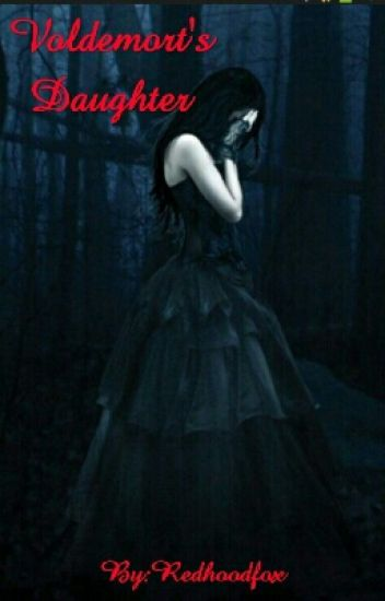 Voldemort's Daughter