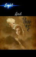 Light and Dark (a Harry Potter/Dramione fanfiction) (written with @the_girl_who_lived_) by audiodelta0206