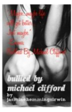 Bullied By Michael Clifford by jasminehemmingsirwin