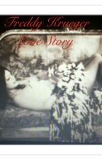 Freddy Krueger Love Story by JinxxLover7