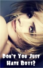 Don't You Just Hate Boys? by minette
