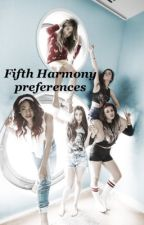 Fifth Harmony preferences by cutiecabellos