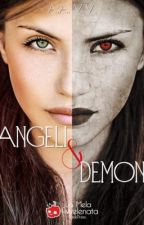 Angeli e Demoni-L'inizio[DA REVISIONARE] by _thebipolargirl_