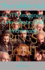 The hobbit and LOTR one shots and imagines [*Slow Updates*] by makiwaves