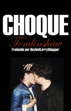 CHOQUE [TOMLINSHAW] (traducción) by ReaperSutcliff