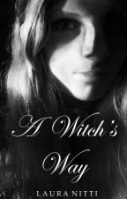 A Witch's Way by lauragrace-x