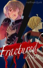 Fractured //USUK// by netflixandjunk