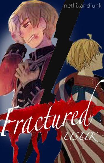 Fractured //USUK//