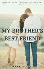 My Brother's Best Friend [#Wattys 2016] by NiallMyBaeeee