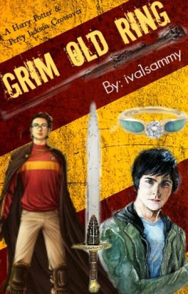 Grim Old Ring (A Harry Potter & Percy Jackson Crossover)- ON HOLD