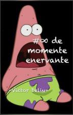#200 de momente enervante-finalizat by Victor_05