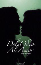 Del Odio Al Amor  ( Kai ) EDITANDO  by exobngtnsvtn