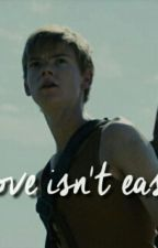 Love Isn't Easy - Newtmas by crystalxfanfics
