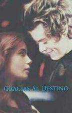 Gracias Al Destino {H.S} ||Terminada|| by NenaDamariPerez