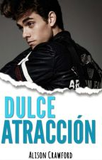 DULCE ATRACCIÓN. © #1 by AlisxnCrawfxrd