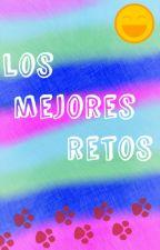 Los Mejores Retos by Eri_Lue