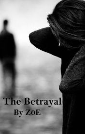 The Betrayal by Z0EYYY