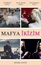 Mafya İkizim(ARA VERİLDİ) by Almina3