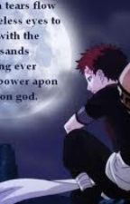 I knew him as a kid, but, will he remember me?(Gaara love story) by werewolfgirlanc