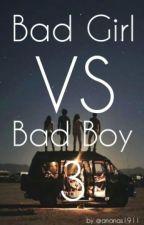 Bad Girl VS Bad Boy T3 by AnnaHolahalan