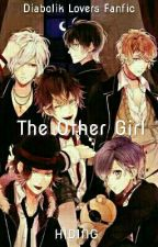 The Other Girl (Diabolik Lovers Fanfic) by Lovey-Dovey-Cakes