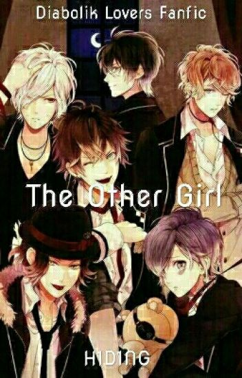 The Other Girl (Diabolik Lovers Fanfic) [Under Editing]