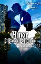 Amor Proibido by FireGuerras_R5