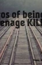 Pros of being a teenage killer by happy_but_lonely202