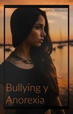 Bullying y Anorexia |N.H| ACTUALIZACIONES LENTAS by xSrta_Horanx