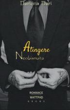 Atingere Neobișnuită.-[PAUZA]. by DarianaDari