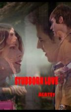 STUBBORN LOVE by acate7