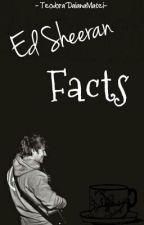 Ed Sheeran Facts by TeodoraDaianaMatei